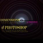 Dimensions of Photoshop mit Adam Block